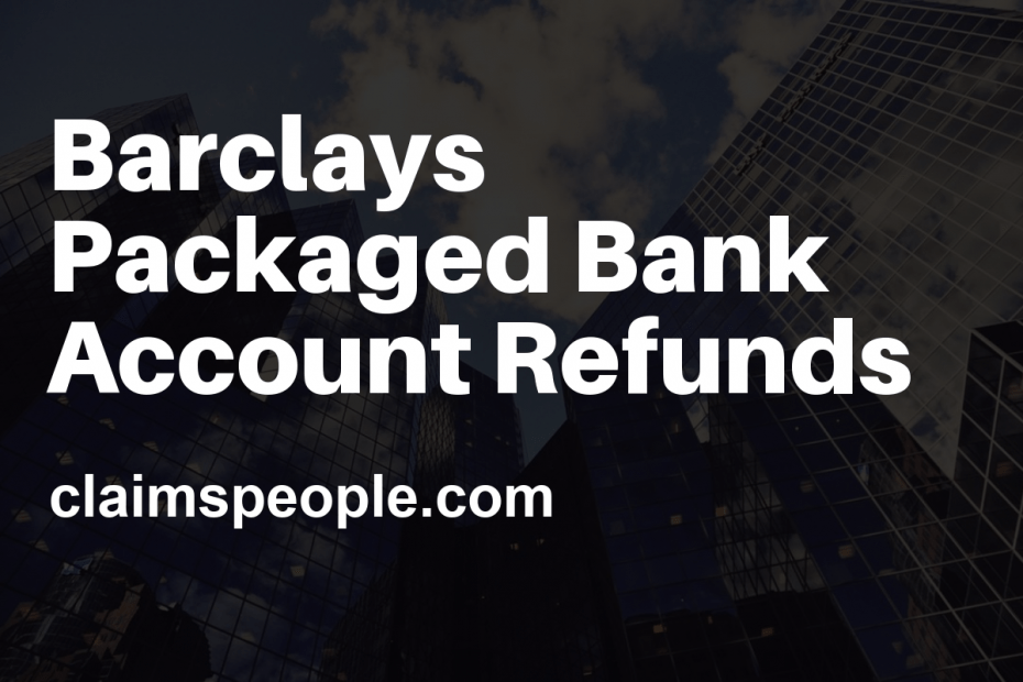 barclay packaged bank account refund