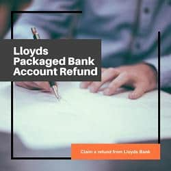 Lloyds Packaged Bank Account Refund