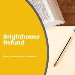 brighthouse refund